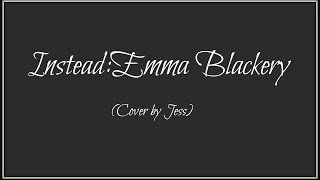Instead: Emma Blackery (Cover by Jess)