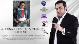 ADRIAN MINUNE - COPII MEI