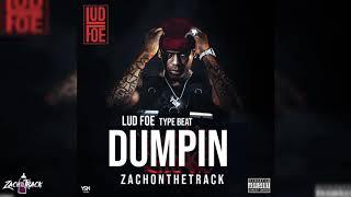 "Lud Foe Type Beat ""DUMPIN"" [Prod. By ZachOnTheTrack]"