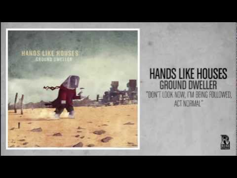 hands-like-houses-dont-look-now-im-being-followed-act-normal-riserecords