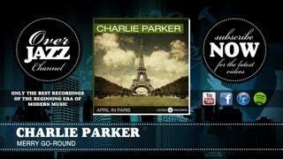 Charlie Parker - Merry Go-Round (1948)