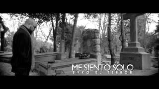 Me Siento Solo - Syko El Terror