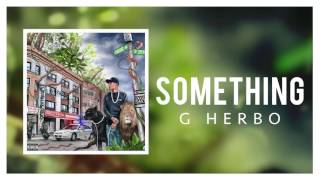 G Herbo - Something (Official Audio)