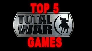 Top 5 Total War Games