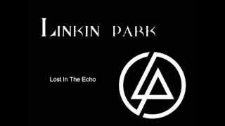 Linkin Park - Lost In The Echo Lyrics Video