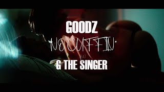 Goodz - No Cuffin (Starring I Luv Stacks)