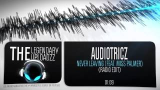 Audiotricz Feat. Miss Palmer - Never Leaving (Radio Edit) [HQ + HD]