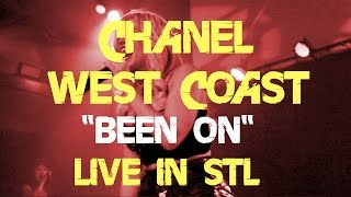 "Chanel West Coast - ""Been On"" Live in STL"