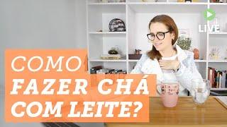 Como fazer Chá com Leite? ? + ?  #chá #receita
