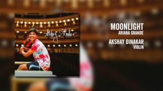 Moonlight (Ariana Grande) - Violin // Akshay Dinakar