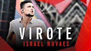 Virote - Israel Novaes - Villa Mix Goiânia 2015 ( Ao Vivo )