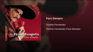 Vicente Fernandez - Para siempre english subtitles