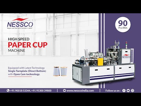 High Speed Paper Cup Machine Speed 90 Pcs/Min. | Nessco