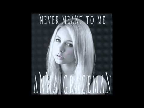 anna-graceman-never-meant-to-me-audio-anna-graceman