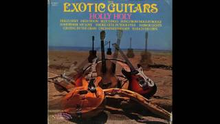 Unchained Melody (02/10) / Holy Holy (The Exotic Guitars)