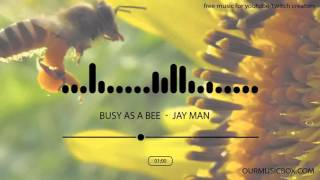Busy As A Bee - Comedy | Super Fast - Royalty Free Music