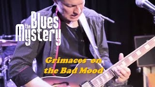 The Blues Mystery - Grimaces on the Bad Mood (official)