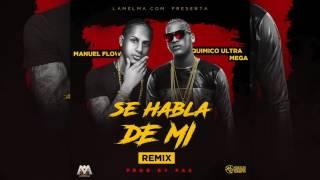 Quimico Ultra Mega Ft Manuel Flow - Se Habla De Mi (REMIX)