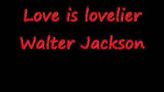 Walter Jackson -- Love is lovelier
