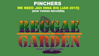 Pinchers - We need jah inna dis (2015)