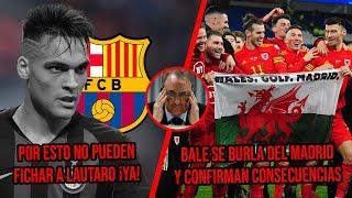 Extraña razón IMPIDE al Barça comprar a Lautaro YA  Bale se burla de Madrid, confirman consecuencias