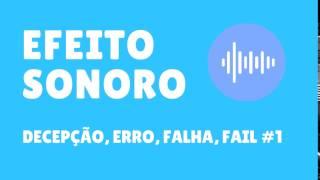Decepção, Erro, Falha, Fail #1 | Efeito Sonoro