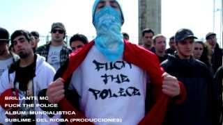 Rap Argentino: FUCK THE POLICE - Brillante (VIDEO CLIP 2012-HD)