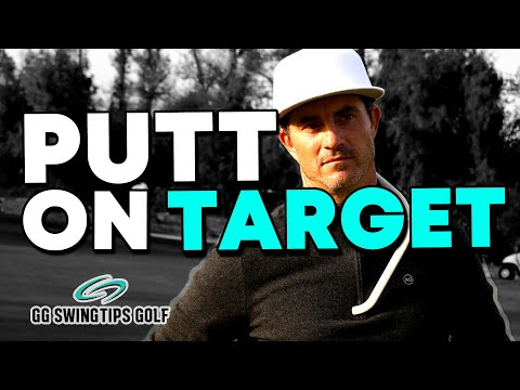 GG's Simple Putting Tips - How To Putt On Target