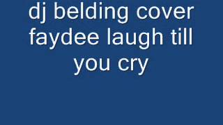 dj belding cover faydee laugh till you cry