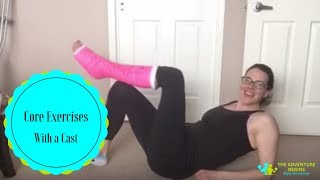 Ab workout you can do with a cast!