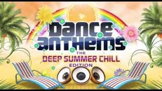 DANCE ANTHEMS - DEEP SUMMER CHILL EDITION 2013 - 2CD - TV-Spot