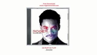 Jboozket - So Ruff So Tuff ( ROGER REVISITED )