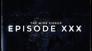THE WINE VIDEOS:EPISODE XXX