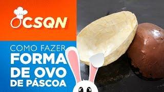 Como fazer Forma de Ovo de Páscoa Caseira - OCSQN!
