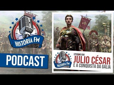 Júlio César e a conquista da Gália - História FM 006