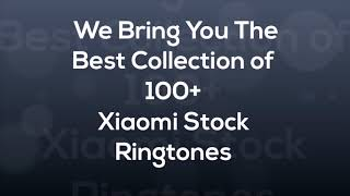 Xiaomi Stock Ringtone - 2018 Best Collection - HD Mp3 Download