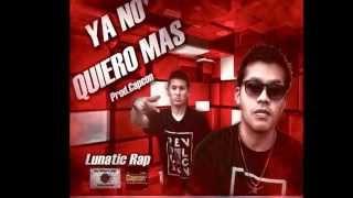 Ya no quiero mas - Lunatic Rap  ( Mixtape Pensamientos )