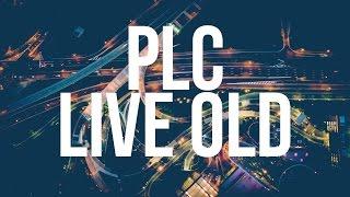 PLC - Live Old