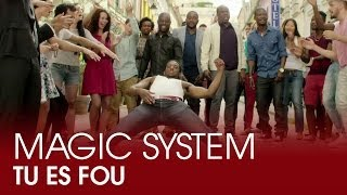 Magic System - Tu es fou (Clip Officiel)