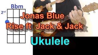 Jonas Blue Rise ft  Jack & Jack Ukulele Cover