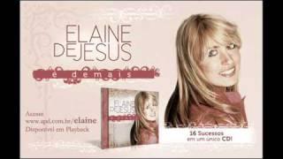Elaine de Jesus - Na Unção de Deus