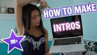 How To Make An Intro For Your YouTube Video