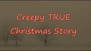 Creepy Christmas Story - Have a Merry Christmas