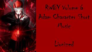 RWBY Volume 6 Soundtrack | Lionized w/ Lyrics