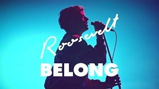 Roosevelt - Belong (Official Video)