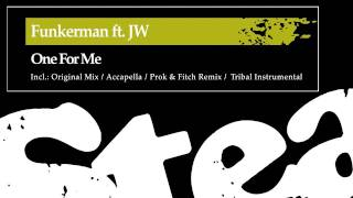 Funkerman ft JW - One For Me (Original Mix)