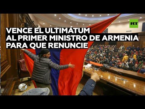 Vence el ultimátum al primer ministro de Armenia para que renuncie