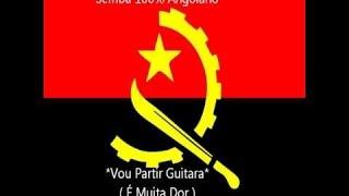 Semba 100% Angolano - Vou Partir Guitara (É Muita Dor)