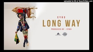 6. Cyko - Long Way (Prod By Cyko)