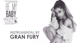 Ariana Grande - Be My Baby (Feat. Cashmere Cat) [Instrumental w/ Chorus]